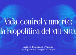 Vida, control y muerte, la biopolítica del VIH/SIDA escrito por Resilience y Tanaki